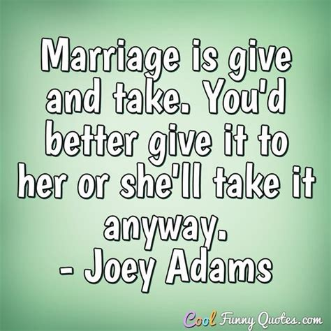 Marriage is give and take