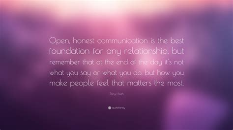 """Tony Hsieh Quote: """"Open, honest communication is the best"""
