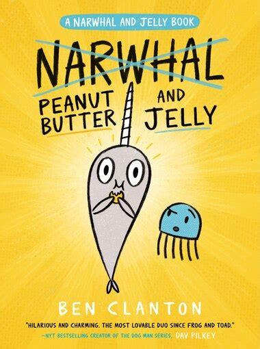 Peanut Butter And Jelly (a Narwhal And Jelly Book #3