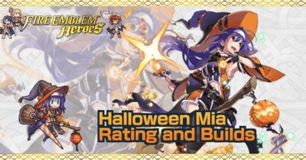 Halloween Mia Builds and Best IVs | Fire Emblem Heroes|Game8
