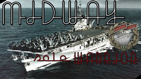 MIDWAY SOLO WARRIOR || World of Warships